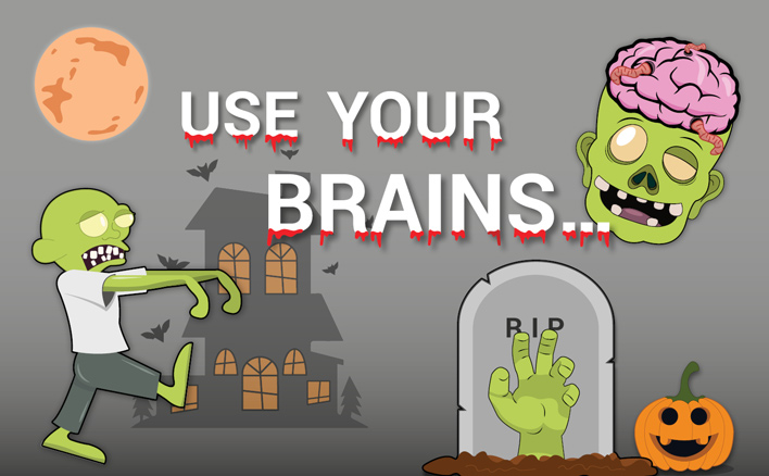 Zombies with the text 'use your brains'